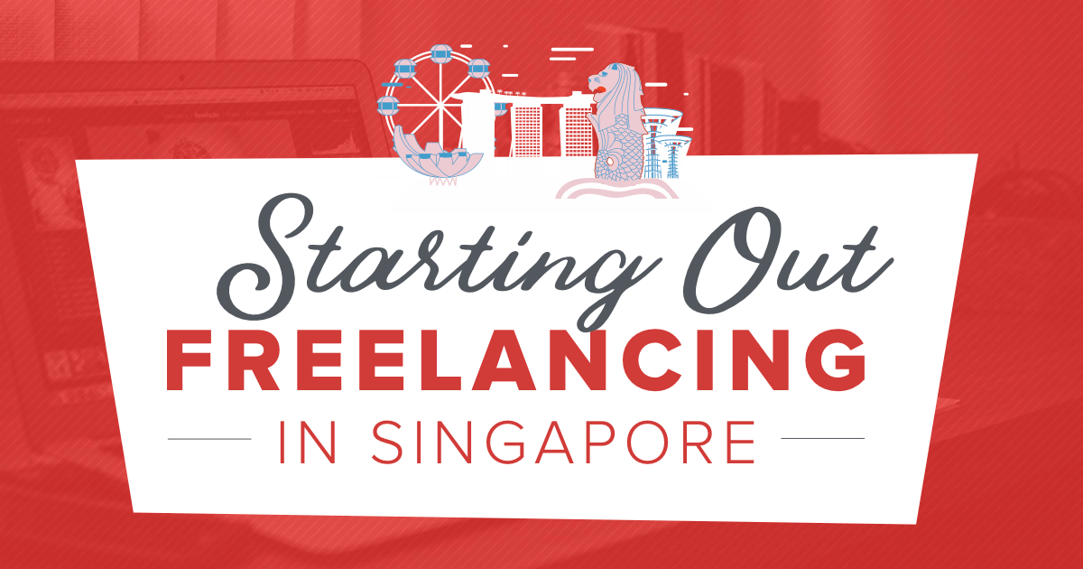 "Thinking of Freelancing in Singapore? Here's how you get started<span class=""wtr-time-wrap after-title""><span class=""wtr-time-number"">12</span> min read</span>"