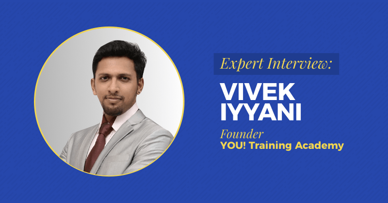 """Expert Interview: Vivek Iyyani, Leadership Trainer Goes From 0 to 250,000 Trainees in 4 years<span class=""""wtr-time-wrap after-title""""><span class=""""wtr-time-number"""">7</span> min read</span>"""